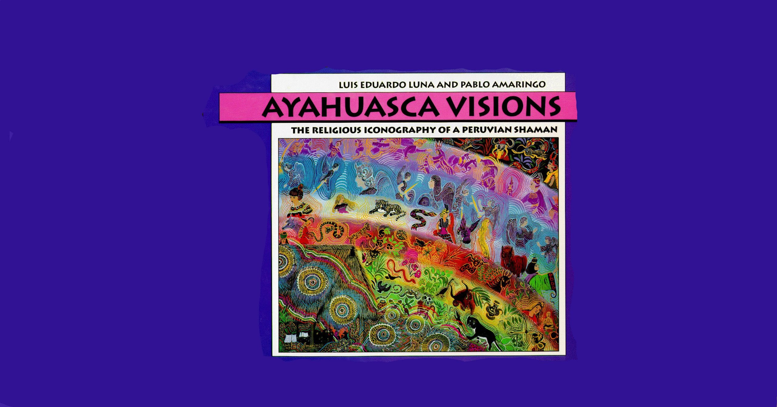 "1991 – The book ""Ayahuasca Visions"" is published by Peruvian Artist Pablo Amaringo and Anthropologist Luis Eduardo Luna"